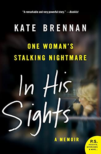 9780061451621: In His Sights: One Woman's Stalking Nightmare