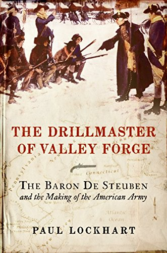 9780061451638: The Drillmaster of Valley Forge: The Baron de Steuben and the Making of the American Army