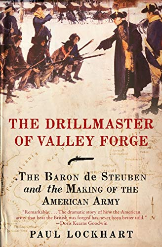 9780061451645: The Drillmaster of Valley Forge: The Baron de Steuben and the Making of the American Army