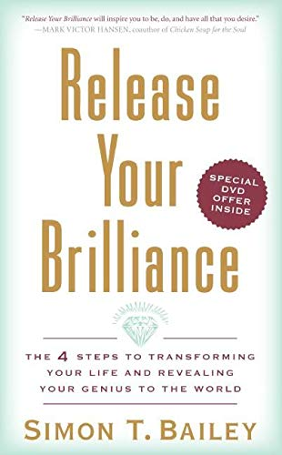 9780061451874: Release Your Brilliance: The 4 Steps to Transforming Your Life and Revealing Your Genius to the World