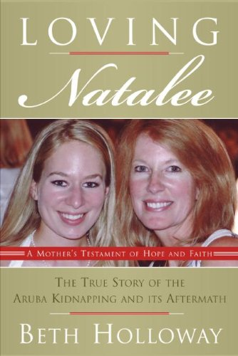 9780061452277: Loving Natalee: A Mother's Testament of Hope and Faith
