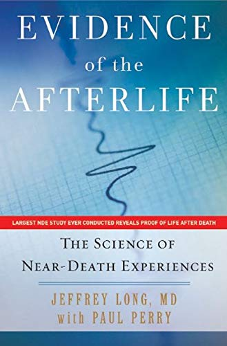 9780061452550: Evidence of the Afterlife: The Science of Near-Death Experiences