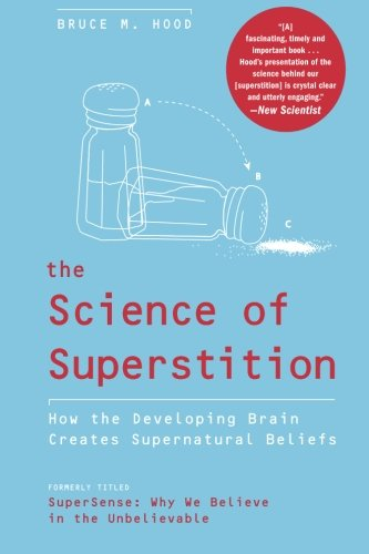 9780061452659: The Science of Superstition: How the Developing Brain Creates Supernatural Beliefs