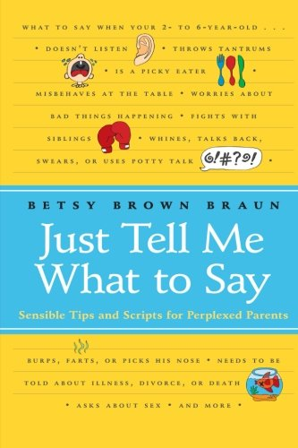 9780061452970: Just Tell Me What to Say: Sensible Tips and Scripts for Perplexed Parents