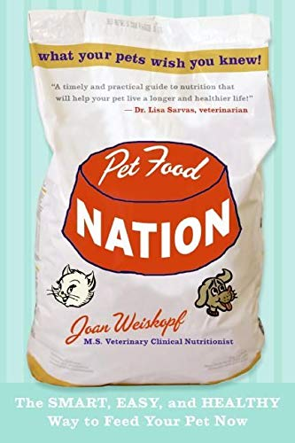 9780061455001: Pet Food Nation: The Smart, Easy, and Healthy Way to Feed Your Pet Now