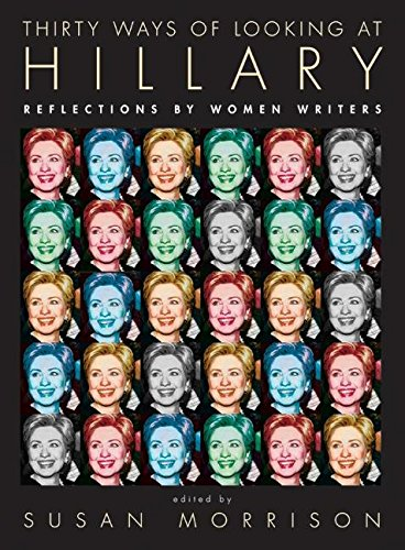 9780061455933: Thirty Ways of Looking at Hillary: Reflections by Women Writers