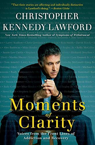 9780061456220: Moments of Clarity: Voices from the Front Lines of Addiction and Recovery