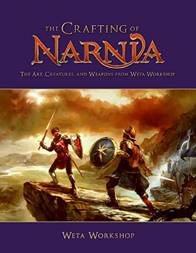 9780061456350: The Crafting of Narnia: The Art, Creatures, and Weapons of Weta Workshop