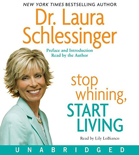 9780061456374: Stop Whining, Start Living