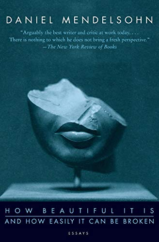 9780061456442: How Beautiful It Is And How Easily It Can Be Broken: Essays