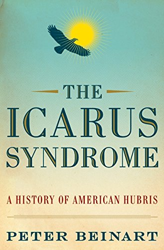 9780061456466: The Icarus Syndrome: A History of American Hubris