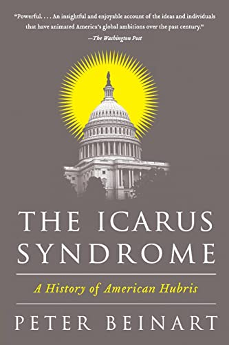 9780061456473: The Icarus Syndrome: A History of American Hubris