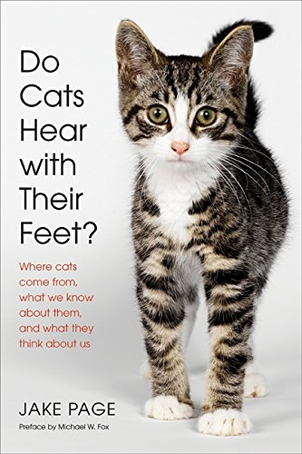 9780061456480: Cats Hear with Their Feet: Where Cats Come from, What We Know About Them, and What They Think About Us: Where Cats Come From, What We Know About Them, and What They Think About Us