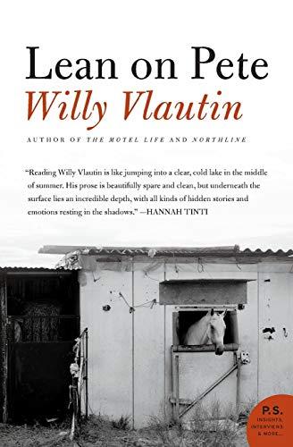 Lean on Pete: A Novel (P.S.): Willy Vlautin