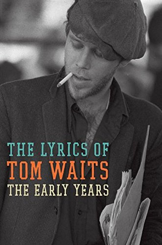 9780061458002: The Lyrics of Tom Waits 1971-1982: The Early Years