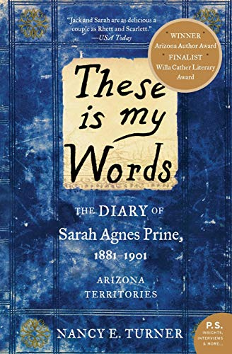 9780061458033: These Is My Words: The Diary of Sarah Agnes Prine, 1881-1901: Arizona Territories (P.S.)