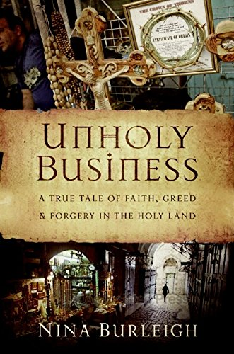 9780061458453: Unholy Business: A True Tale of Faith, Greed and Forgery in the Holy Land
