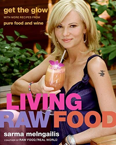 9780061458477: Living Raw Food: Get the Glow With More Recipes from Pure Food and Wine