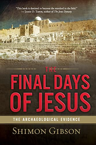 9780061458491: The Final Days of Jesus: The Archaeological Evidence