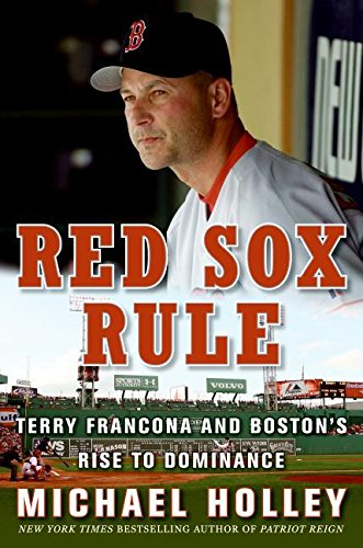 9780061458545: The Red Sox Rule: Terry Francona and Boston's Rise to Dominance