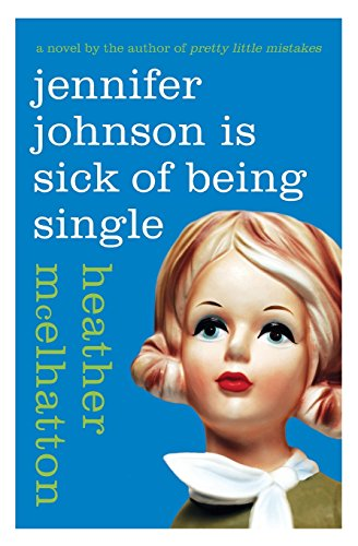 9780061461361: Jennifer Johnson Is Sick of Being Single: A Novel (A Jennifer Johnson Novel)