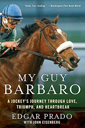 9780061464195: My Guy Barbaro: A Jockey's Journey Through Love, Triumph, and Heartbreak