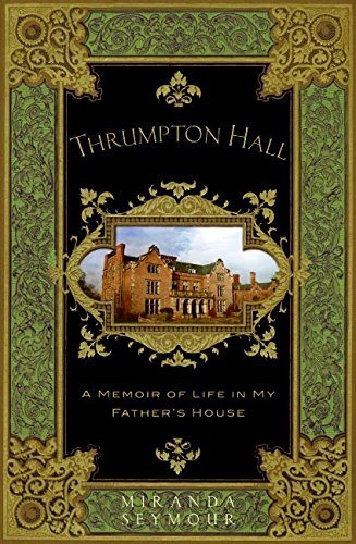9780061466564: Thrumpton Hall: A Memoir of Life in My Father's House