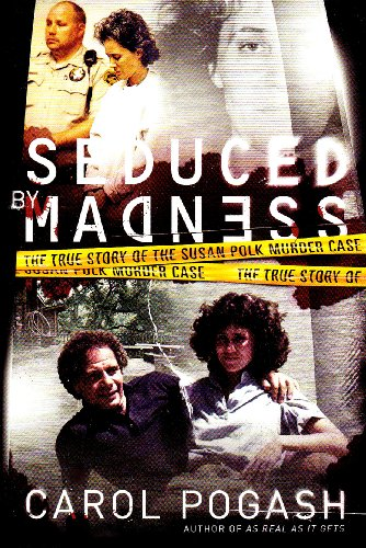 9780061467707: Seduced by Madness: The True Story of the Susan Polk Murder Case