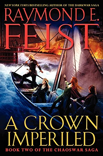 A Crown Imperiled : Book Two of the Chaoswar Saga (Signed): Feist, Raymond E.