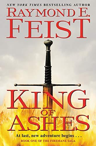 9780061468452: King of Ashes: Book One of The Firemane Saga (Firemane Saga, The)