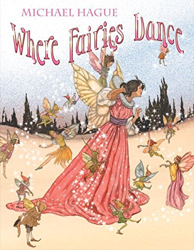 Where Fairies Dance (9780061468681) by Michael Hague