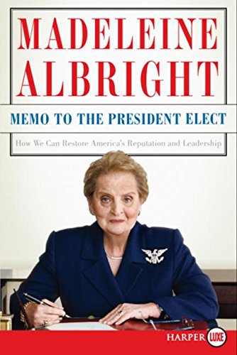 9780061468995: Memo to the President Elect: How We Can Restore America's Reputation and Leadership