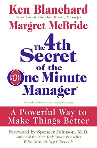 9780061470318: The 4th Secret of the One Minute Manager: A Powerful Way to Make Things Better