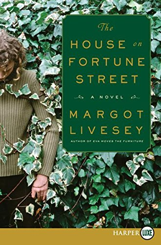 The House on Fortune Street: A Novel: Margot Livesey