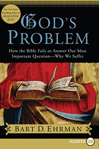 9780061470356: God's Problem: How the Bible Fails to Answer Our Most Important Question--Why We Suffer