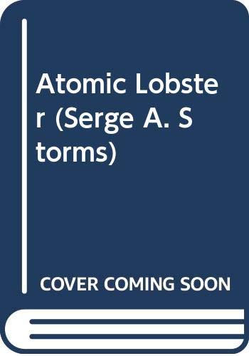 9780061470417: Atomic Lobster LP: A Novel (Serge a. Storms)