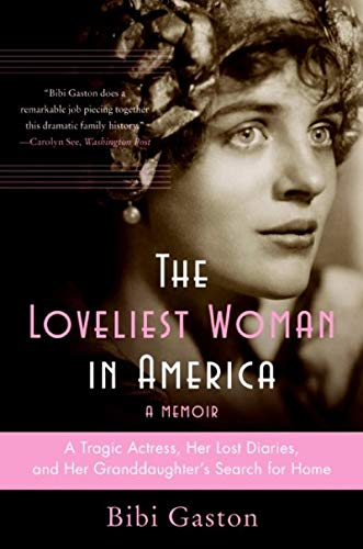 9780061470424: The Loveliest Woman in America LP: A Tragic Actress, Her Lost Diaries, and Her Granddaughter's Search for Home