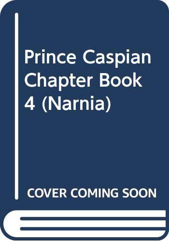 9780061472633: Prince Caspian Chapter Book #4 (Narnia)