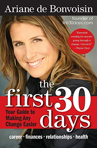 9780061472824: The First 30 Days: Your Guide to Making Any Change Easier