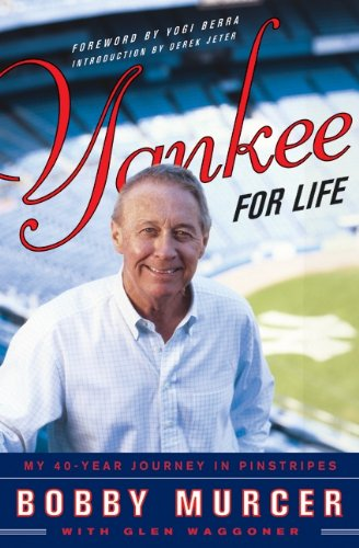 Yankee for Life: My 40-Year Journey in Pinstripes: Murcer, Bobby