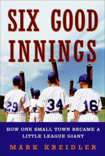 9780061473579: Six Good Innings: How One Small Town Became a Little League Giant