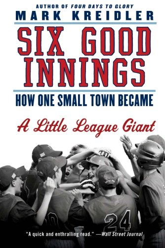9780061473586: Six Good Innings: How One Small Town Became a Little League Giant