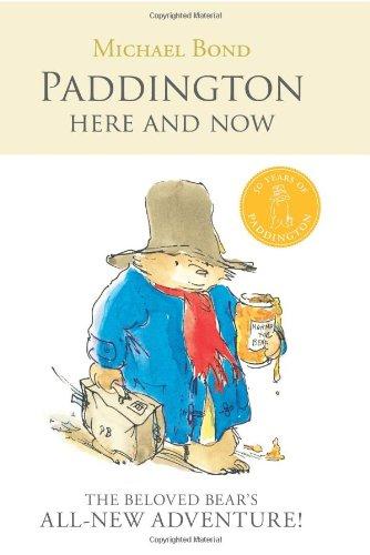 Paddington Here and Now: Michael Bond