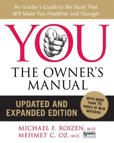 9780061473678: You: The Owner's Manual: An Insider's Guide to the Body That Will Make You Healthier and Younger