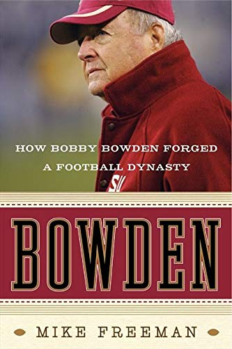 9780061474200: Bowden: How Bobby Bowden Forged a Football Dynasty