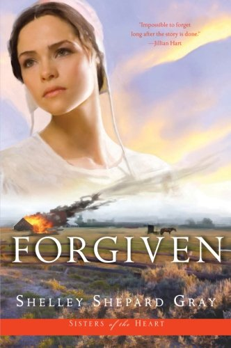 9780061474477: Forgiven (Sisters of the Heart, Book 3)