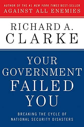 Your Government Failed You (0061474622) by Richard A. Clarke