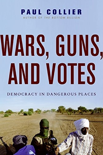 9780061479632: Wars, Guns, and Votes: Democracy in Dangerous Places