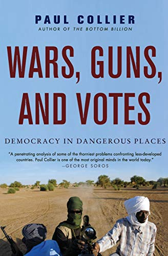 9780061479649: Wars, Guns, and Votes: Democracy in Dangerous Places