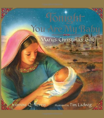 9780061479977: Tonight You Are My Baby: Mary's Christmas Gift (HarperBlessings)